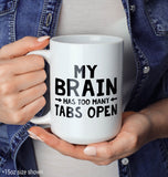 My Brain Has Too Many Tabs Open - Mug - [variant_title]