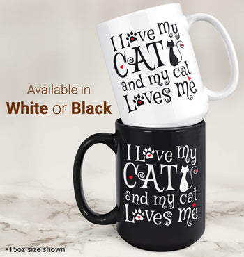 I Love My Cat & My Cat Loves Me - Mug - Coffee Mugs