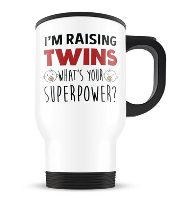 I'm Raising Twins What's Your Superpower - Travel Mug