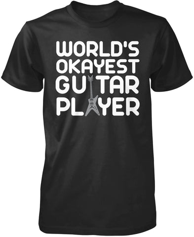 World's Okayest Guitar Player T-Shirt