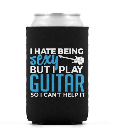 I Hate Being Sexy But I Play Guitar - Can Cooler