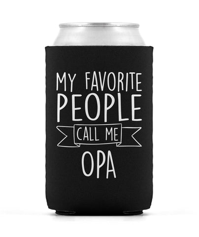 My Favorite People Call Me Opa - Can Cooler