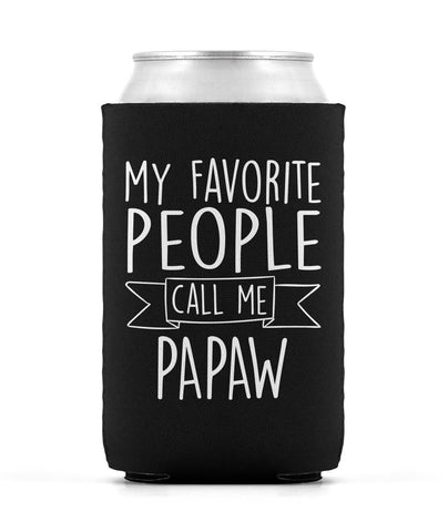 My Favorite People Call Me Papaw - Can Cooler