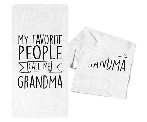 My Favorite People Call Me Grandma - Kitchen Towel