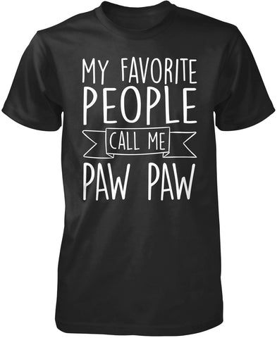 My Favorite People Call Me Paw Paw T-Shirt