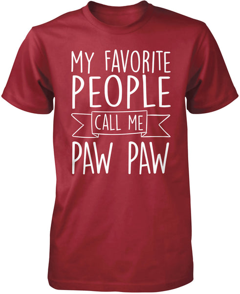 My Favorite People Call Me Paw Paw T Shirt