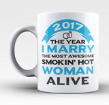 2017 I Marry the Most Smokin' Hot Woman Alive - Mug