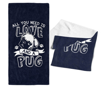 All You Need Is Love and a Pug - Gym / Kitchen Towel - Towels