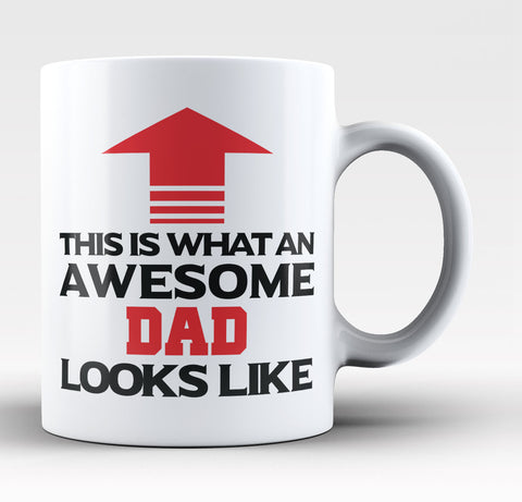 This Is What An Awesome Dad Looks Like - Coffee Mug / Tea Cup