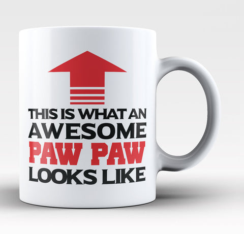 Awesome Paw Paw - Coffee Mug / Tea Cup