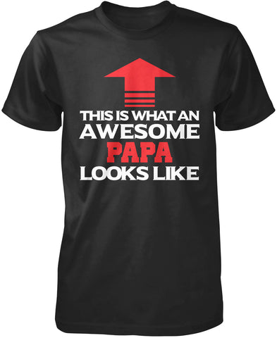 This Is What An Awesome Papa Looks Like - T-Shirt