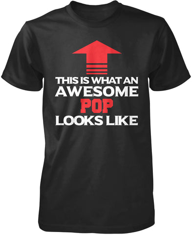 This Is What An Awesome Pop Looks Like - T-Shirt