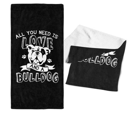 All You Need Is Love and a Bulldog - Gym / Kitchen Towel - Towels