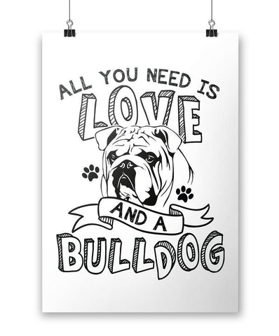 All You Need Is Love and a Bulldog - Poster - Posters