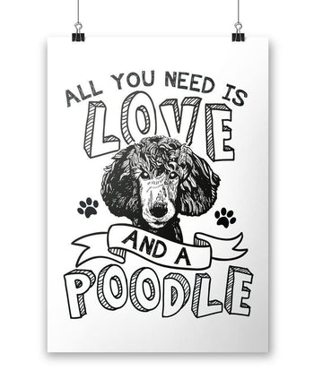 All You Need Is Love and a Poodle - Poster - Posters