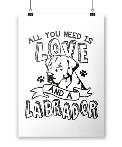 All You Need Is Love and a Labrador - Poster - Posters