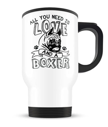 All You Need Is Love and a Boxer - Travel Mug - Travel Mugs