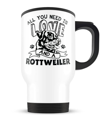 All You Need Is Love and a Rottweiler - Travel Mug - Travel Mugs