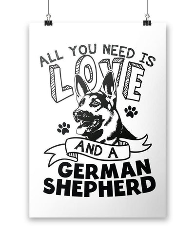 All You Need Is Love and a German Shepherd - Poster - Posters