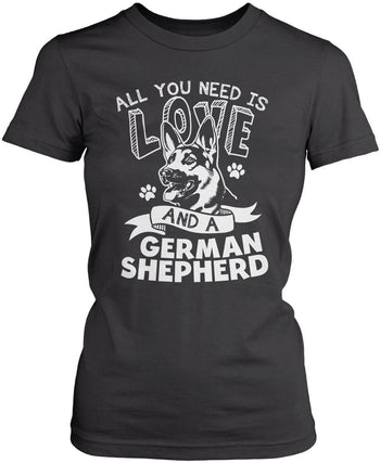 All You Need Is Love and a German Shepherd - T-Shirts