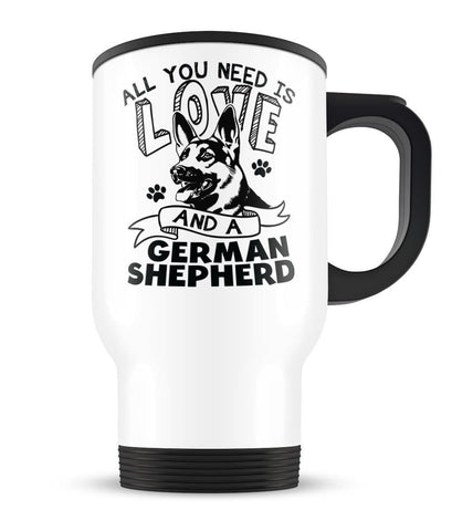 All You Need Is Love and a German Shepherd - Travel Mug - Travel Mugs