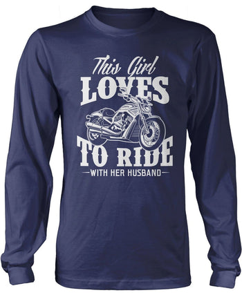 This Girl Loves to Ride with Her Husband Longsleeve T-Shirt