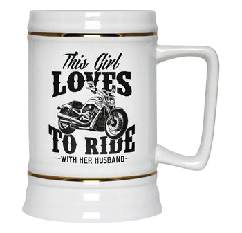This Girl Loves to Ride with Her Husband - Beer Stein