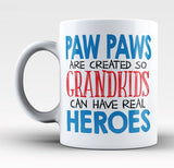 Paw Paws - Grandkids Real Hero - Mug