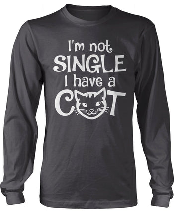 I'm Not Single I Have a Cat Longsleeve T-Shirt