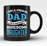 Proud Dad of An Awesome Daughter - Black Mug / Tea Cup