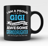 Proud Gigi of An Awesome Granddaughter - Black Mug / Tea Cup