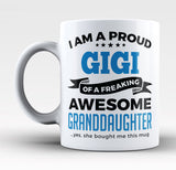 Proud Gigi of An Awesome Granddaughter - Mug