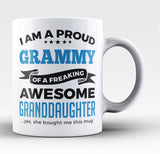 Proud Grammy of An Awesome Granddaughter - Coffee Mug / Tea Cup