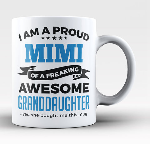 Proud Mimi of An Awesome Granddaughter - Coffee Mug / Tea Cup