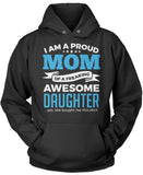 Proud Mom of An Awesome Daughter Pullover Hoodie Sweatshirt