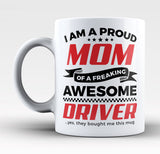 Proud Mom of An Awesome Driver - Mug