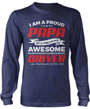 Proud Papa of An Awesome Driver Longsleeve T-Shirt