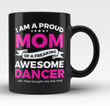 Proud Mom of An Awesome Dancer - Black Mug / Tea Cup