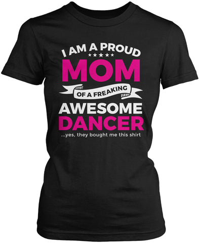Proud Mom of An Awesome Dancer Women's Fit T-Shirt