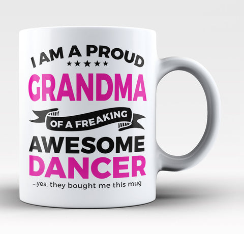Proud Grandma of An Awesome Dancer - Coffee Mug / Tea Cup