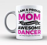 Proud Mom of An Awesome Dancer - Mug