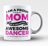 Proud Mom of An Awesome Dancer - Coffee Mug / Tea Cup