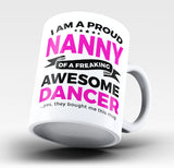 Proud Nanny of An Awesome Dancer - Mug
