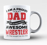 Proud Dad of An Awesome Wrestler - Coffee Mug / Tea Cup