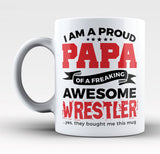 Proud Papa of An Awesome Wrestler - Mug