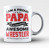 Proud Papa of An Awesome Wrestler - Coffee Mug / Tea Cup