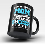 Proud Mom of An Awesome Soccer Player - Mug
