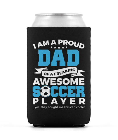 Proud Dad of An Awesome Soccer Player - Can Cooler