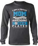 Proud Mom of An Awesome Soccer Player Longsleeve T-Shirt