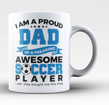 Proud Dad of An Awesome Soccer Player - Coffee Mug / Tea Cup